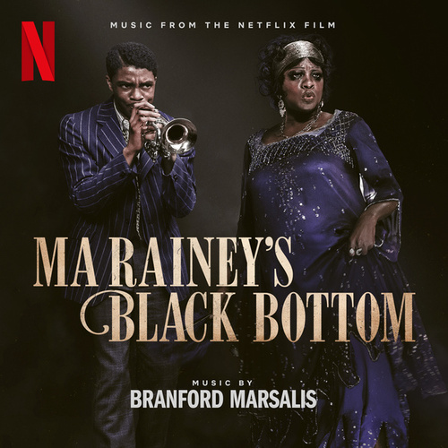 Ma Rainey's Black Bottom (Music from the Netflix Film) by Branford Marsalis