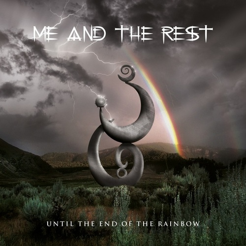 Until the End of the Rainbow by Me and the Rest