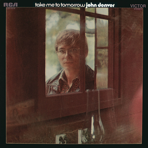 Take Me To Tomorrow van John Denver