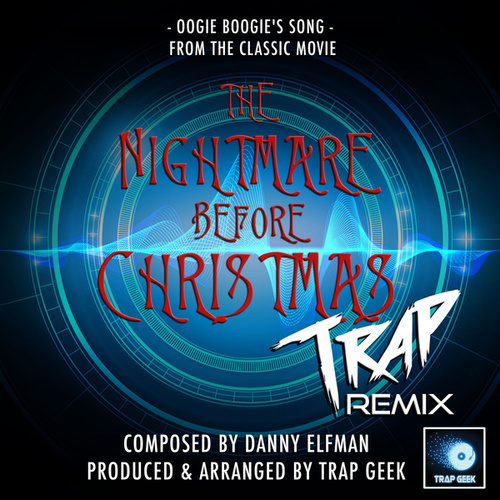 Oogie Boogie's Song (From 'The Nightmare Before Christmas') (Trap Remix) by Trap Geek