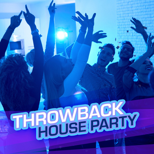Throwback House Party by Various Artists