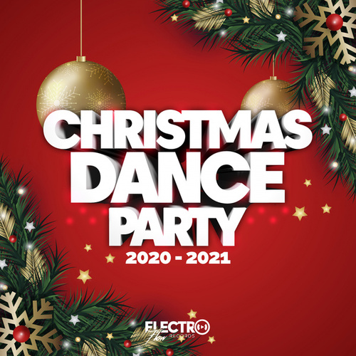 Christmas Dance Party 2020-2021 (Best of Dance, House & Electro) by Various Artists