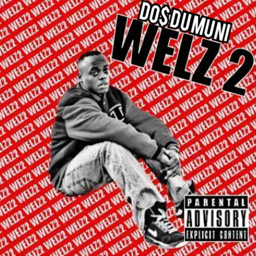 Welz 2 by Do$ Du Muni