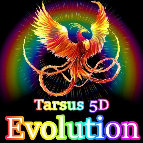 Evolution by Tarsus 5D