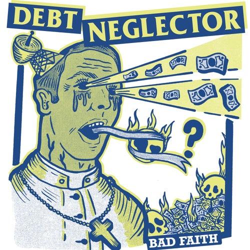 Bad Faith EP by Debt Neglector