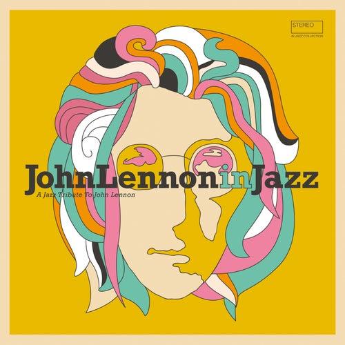 John Lennon in Jazz (A Jazz Tribute to John Lennon) by Various Artists
