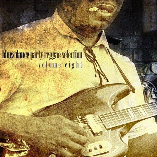 Blues Dance Party Reggae Selection Vol 8 de Various Artists