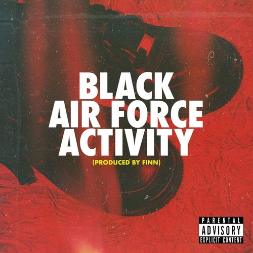 Black Air Force Activity (feat. Snackz, Lord Juco & Saipher Soze) by Asun Eastwood
