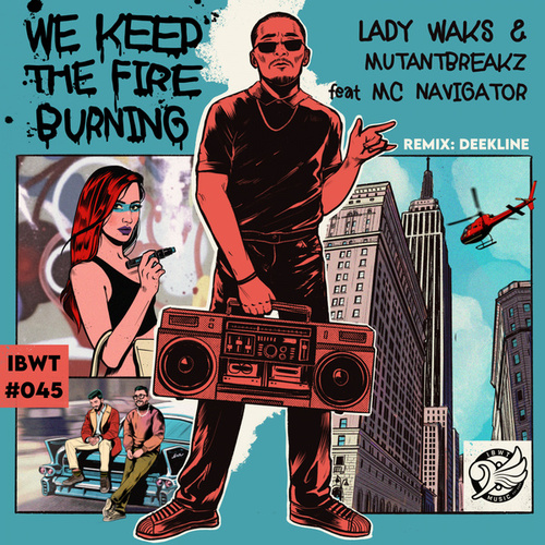 We Keep The Fire Burning by Lady Waks