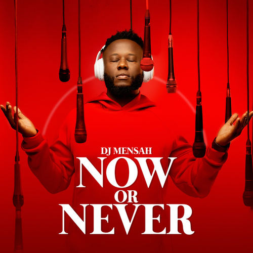 Now or Never by DJ Mensah