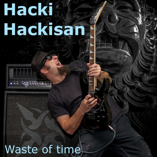 Waste of Time von Hacki Hackisan