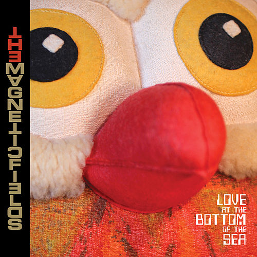Love at the Bottom of the Sea de The Magnetic Fields