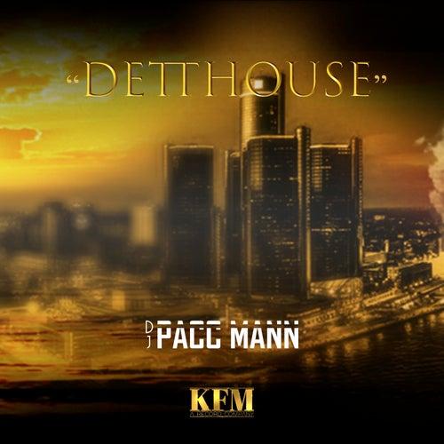 Dett House by DJ Pacc Mann