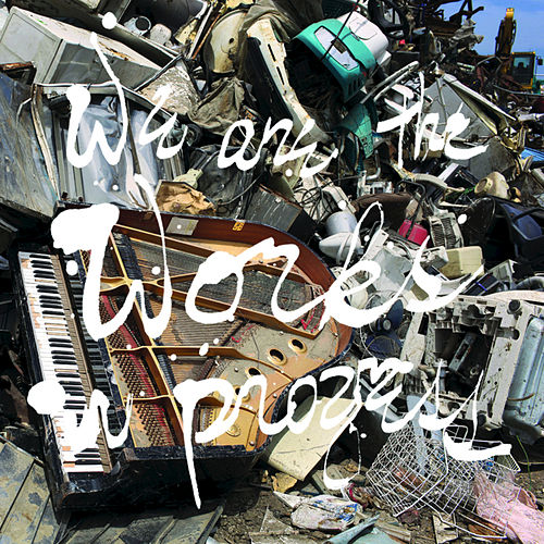 We Are The Works In Progress de Various Artists