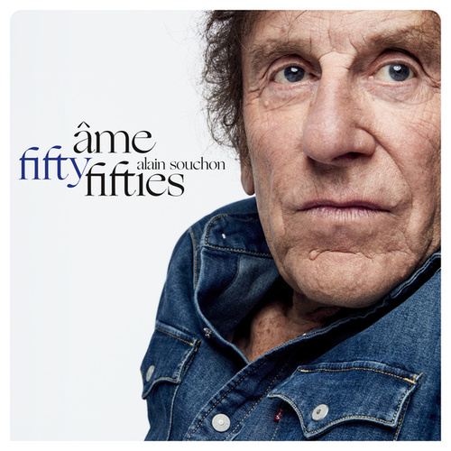 Âme fifty-fifties by Alain Souchon