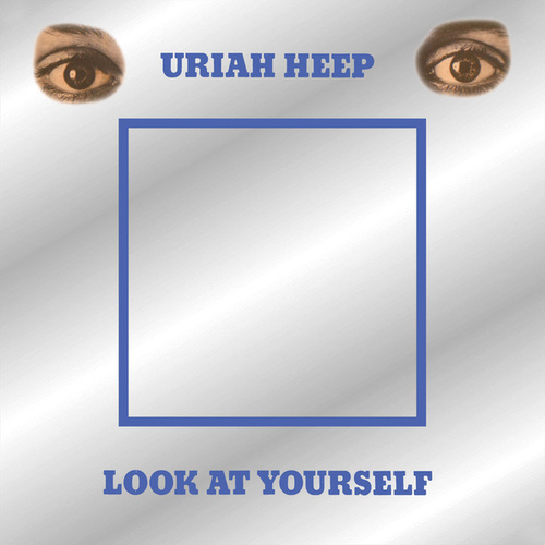 Look At Yourself (Expanded Version) by Uriah Heep