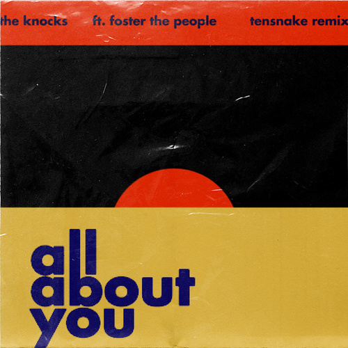 All About You (feat. Foster The People) (Tensnake Remix) by The Knocks