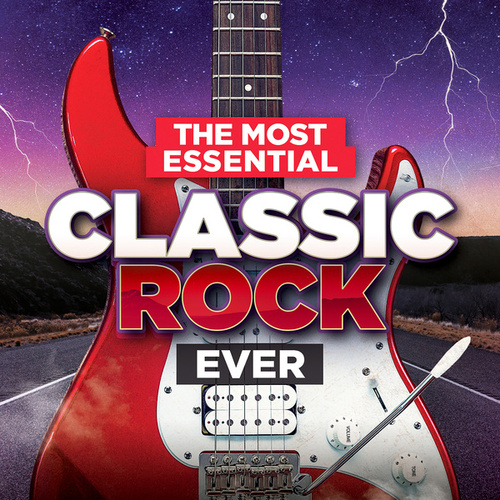 The Most Essential Classic Rock Ever de Various Artists
