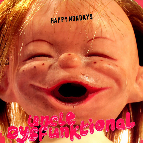Uncle Dysfunktional (2020 Mix) by Happy Mondays