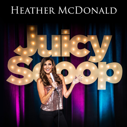 Juicy Scoop by Heather McDonald
