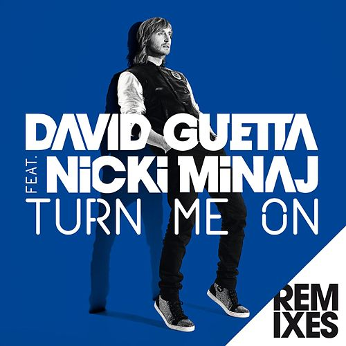 Turn Me On (feat.Nicki Minaj) [Remixes] von David Guetta