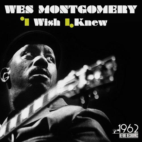 I Wish I Knew by Wes Montgomery