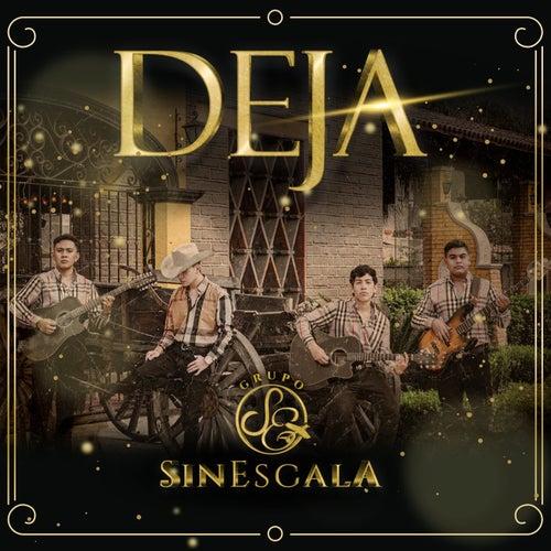 Deja by Grupo Sin Escala