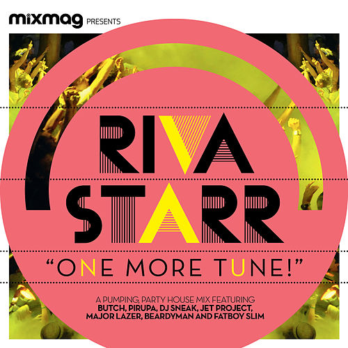Mixmag Presents One More Tune! Mixed By Riva Starr von Various Artists