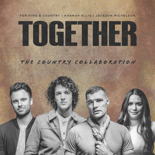 TOGETHER (The Country Collaboration) von For King & Country