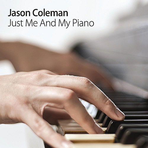 Just Me and My Piano by Jason Coleman