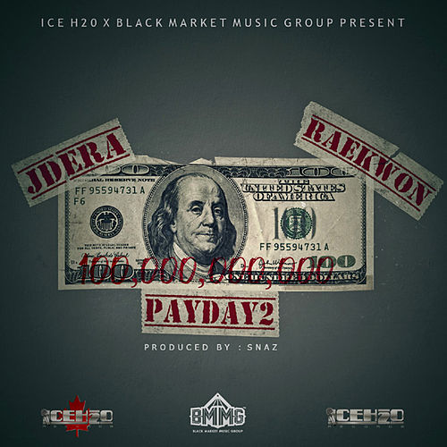 Payday 2 (feat. Raekwon) by JD Era