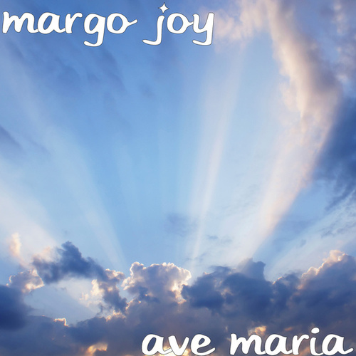 Ave Maria by Margo Joy