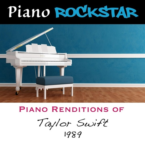 Piano Renditions of Taylor Swift - 1989 de Piano Rockstar