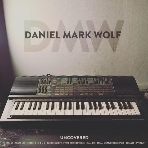 Uncovered de Daniel Mark Wolf