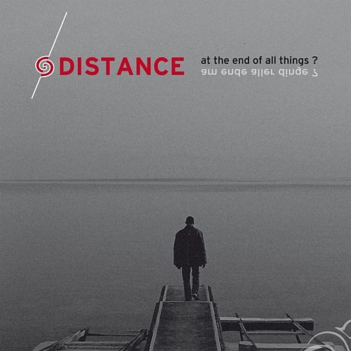 At the End of All Things? de Distance