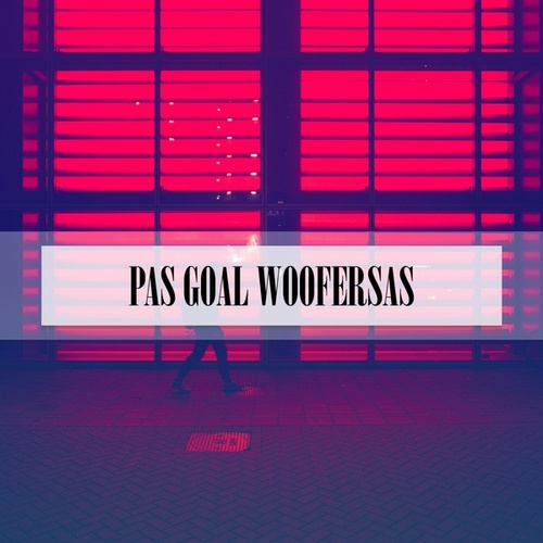 PAS GOAL WOOFERSAS by Rizzo