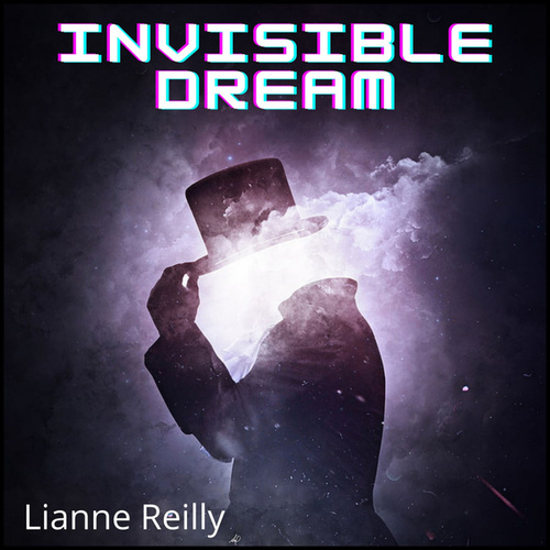 Invisible Dream by Lianne Reilly
