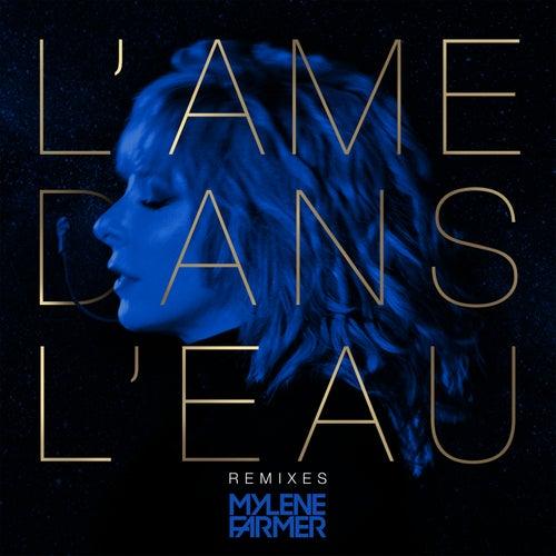 L'âme dans l'eau (Remixes) de Mylène Farmer