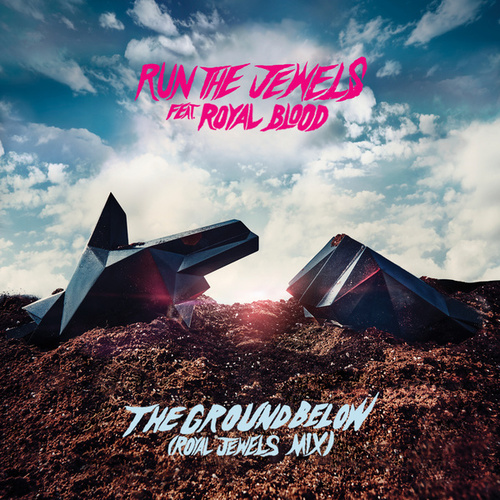 the ground below (feat. Royal Blood) (Royal Jewels Mix) by Run The Jewels