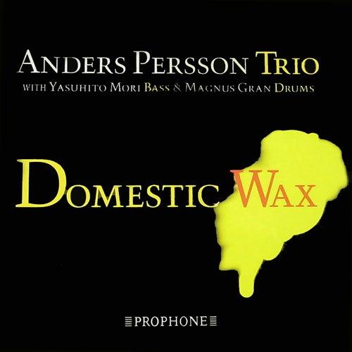 Domestic Wax de Anders Persson Trio