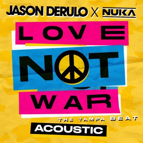 Love Not War (The Tampa Beat) (Acoustic) von Jason Derulo