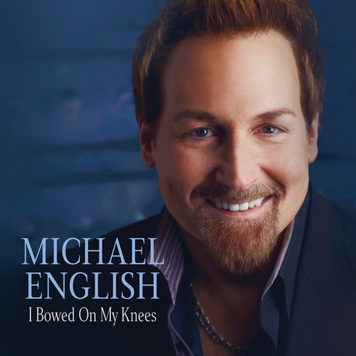 I Bowed On My Knees (Live) by Michael English