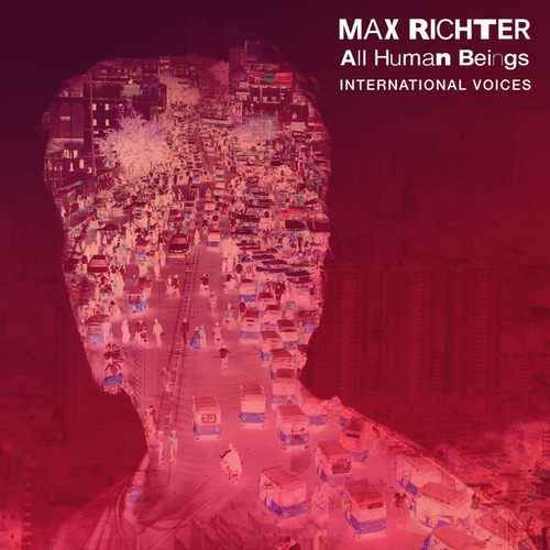 All Human Beings - International Voices by Max Richter