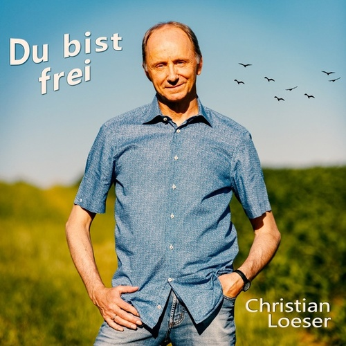Du bist frei von Christian Loeser