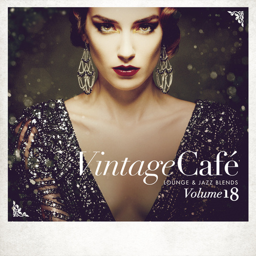 Vintage Café - Lounge & Jazz Blends (Special Selection), Vol. 18 by Various Artists