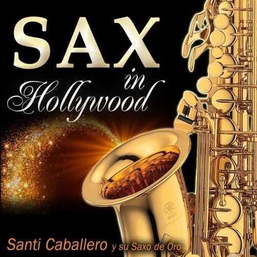 Sax in Hollywood by Santi Caballero y Su Saxo de Oro