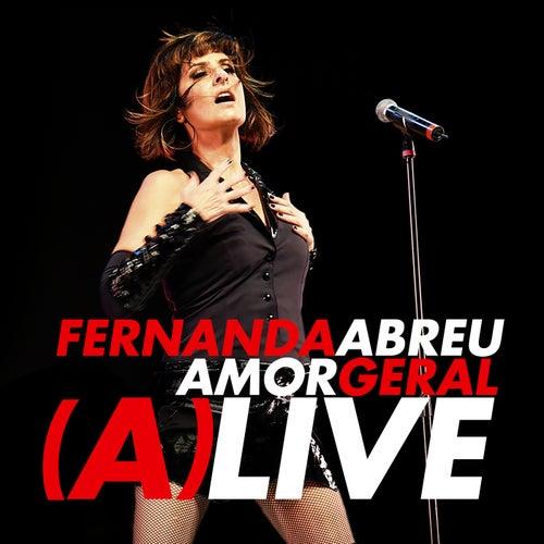 Amor Geral (A)Live (Ao Vivo) de Fernanda Abreu