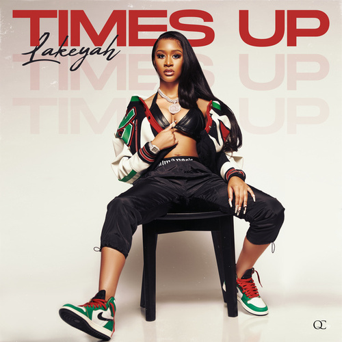 Time's Up by Lakeyah
