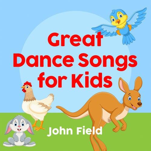 Great Dance Songs For Kids by John Field