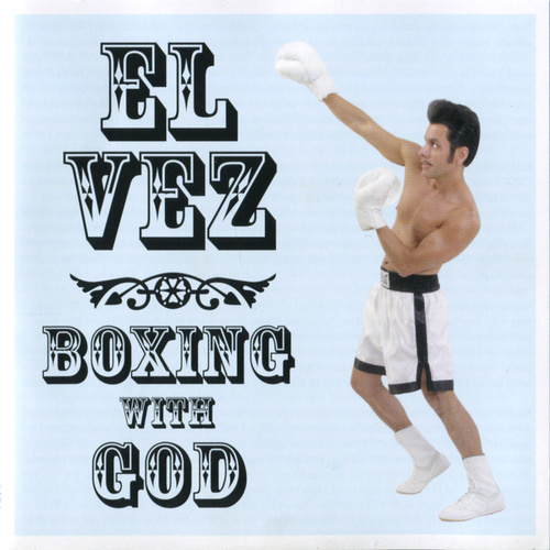 Boxing With God - Music from and Inspired By the Gospel Show de El Vez